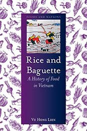 Rice and Baguette: A History of Food in Vietnam (Foods and Nations) by Vu Hong Lien [1780236573, Format: EPUB] - Cook ebooks