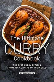 The Ultimate Curry Cookbook by Allie Allen