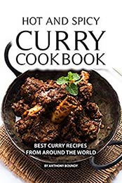 Hot and Spicy Curry Cookbook by Anthony Boundy