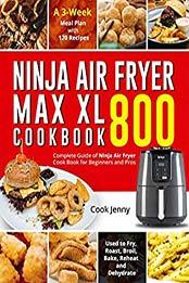 Ninja Air Fryer Max Xl Cookbook 800 Pdf B087ts2nq7 Cook Ebooks