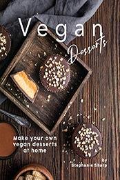 Vegan Desserts by Stephanie Sharp