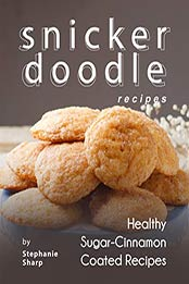 Snickerdoodle Recipes by Stephanie Sharp