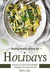 Staying Healthy during the Holidays by Stephanie Sharp