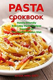 Pasta Cookbook by Alissa Noel Grey