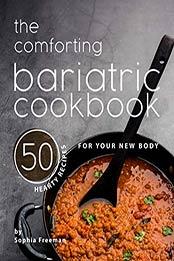 The Comforting Bariatric Cookbook by Sophia Freeman