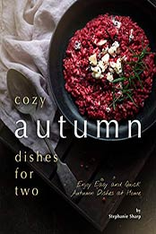 Cozy Autumn Dishes for Two by Stephanie Sharp