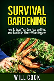 Survival Gardening by Will Cook