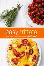Easy Frittata Cookbook by BookSumo Press