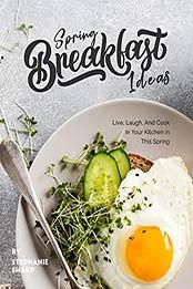 Spring Breakfast Ideas by Stephanie Sharp