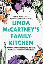 Linda McCartney's Family Kitchen: Over 90 Plant-Based Recipes to Save the Planet and Nourish the Soul by Linda McCartney [EPUB:0316497983 ]