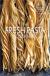 Fresh Pasta Cookbook by Williams Sonoma Test Kitchen [PDF:1681884003 ]