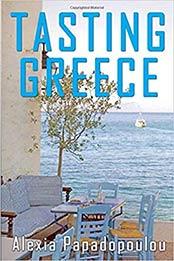 Tasting Greece by Alexia Papadopoulou [EPUB:1521205523 ]