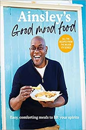 Ainsley's Good Mood Food: Easy, comforting meals to lift your spirits by Ainsley Harriott [EPUB:1529148316 ]