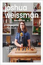 Joshua Weissman: An Unapologetic Cookbook by Joshua Weissman [EPUB:1615649980 ]