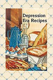 Depression Era Recipes by Patricia Wagner [EPUB:1643590774 ]