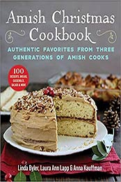 Amish Christmas Cookbook: Authentic Favorites from Three Generations of Amish Cooks by Linda Byler [EPUB:1680997580 ]
