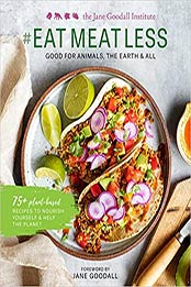 #EATMEATLESS: Good for Animals, the Earth & All by Jane Goodall [PDF:1681885379 ]