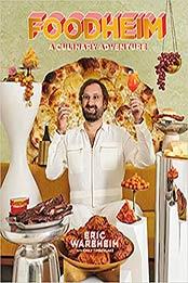 FOODHEIM: A Culinary Adventure by Eric Wareheim  [EPUB:1984858521 ]