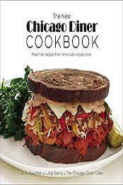 The New Chicago Diner Cookbook: Meat-Free Recipes from America's Veggie Diner by Jo A. Kaucher [EPUB:9781572841543 ]