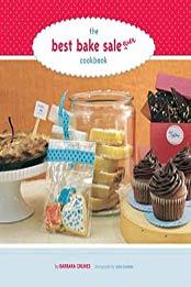 The Best Bake Sale Ever Cookbook by Barbara Grunes [PDF: B009UWRGSI]