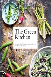 Green Kitchen: Delicious and Healthy Vegetarian Recipes for Every Day by David Frenkiel, Luise Vindahl [EPUB: B00D84UKBO]