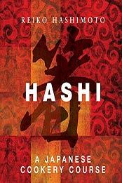 Hashi: A Japanese Cookery Course by Reiko Hashimoto [EPUB: B01E02EM84]
