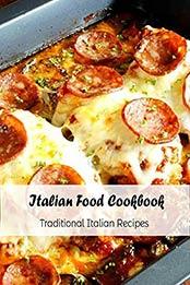 Italian Food Cookbook: Traditional Italian Recipes: Italian Cuisine by Talecia Bolds [EPUB:B094YD7KV9 ]