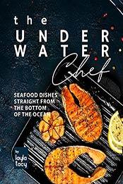 The Underwater Chef: The Underwater Chef by Layla Tacy [EPUB:B09GRGM31J ]